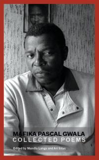 Mafika Gwala Collected Poems