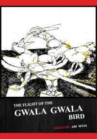 The Flight of the Gwala Gwala Bird