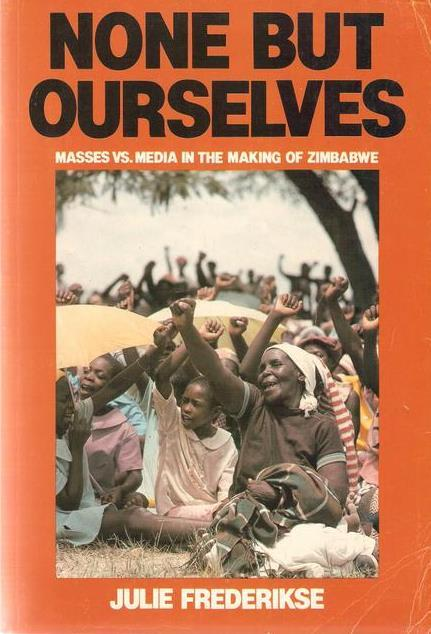 None But Ourselves: Masses vs Media in the Making of Zimbabwe (1982)