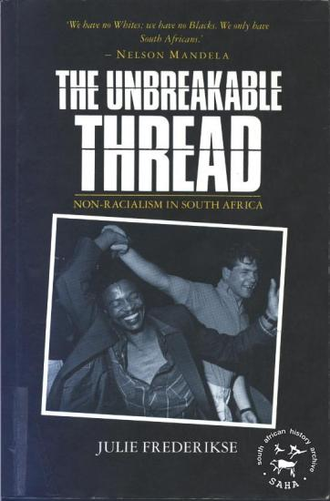 The Unbreakable Thread - Non-Racialism in South Africa (1990)
