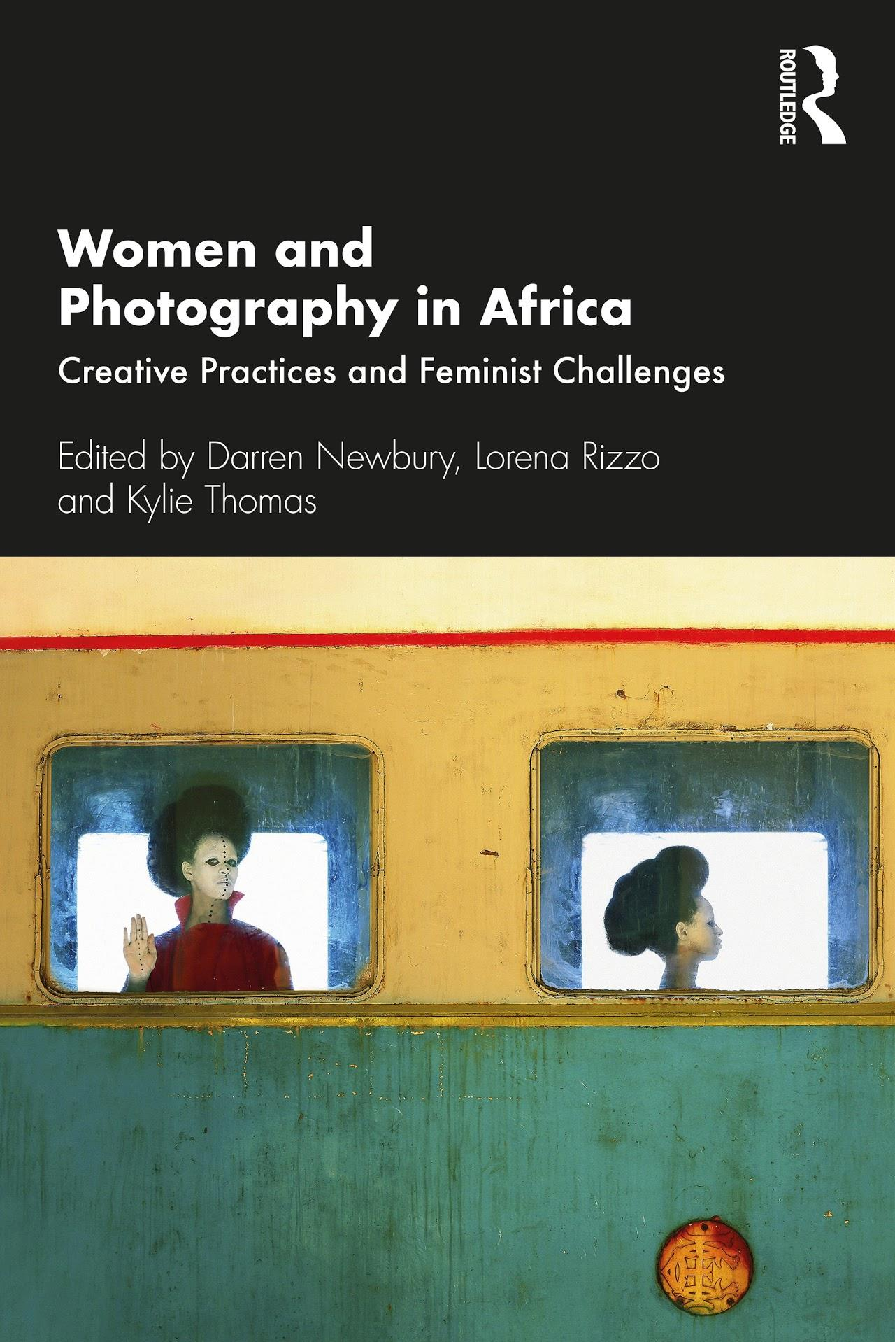 Women and Photography in Africa Creative Practices and Feminist Challenges (2020)