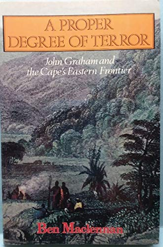 A Proper Degree of Terror: John Graham and the Cape's Eastern Frontier (1986)