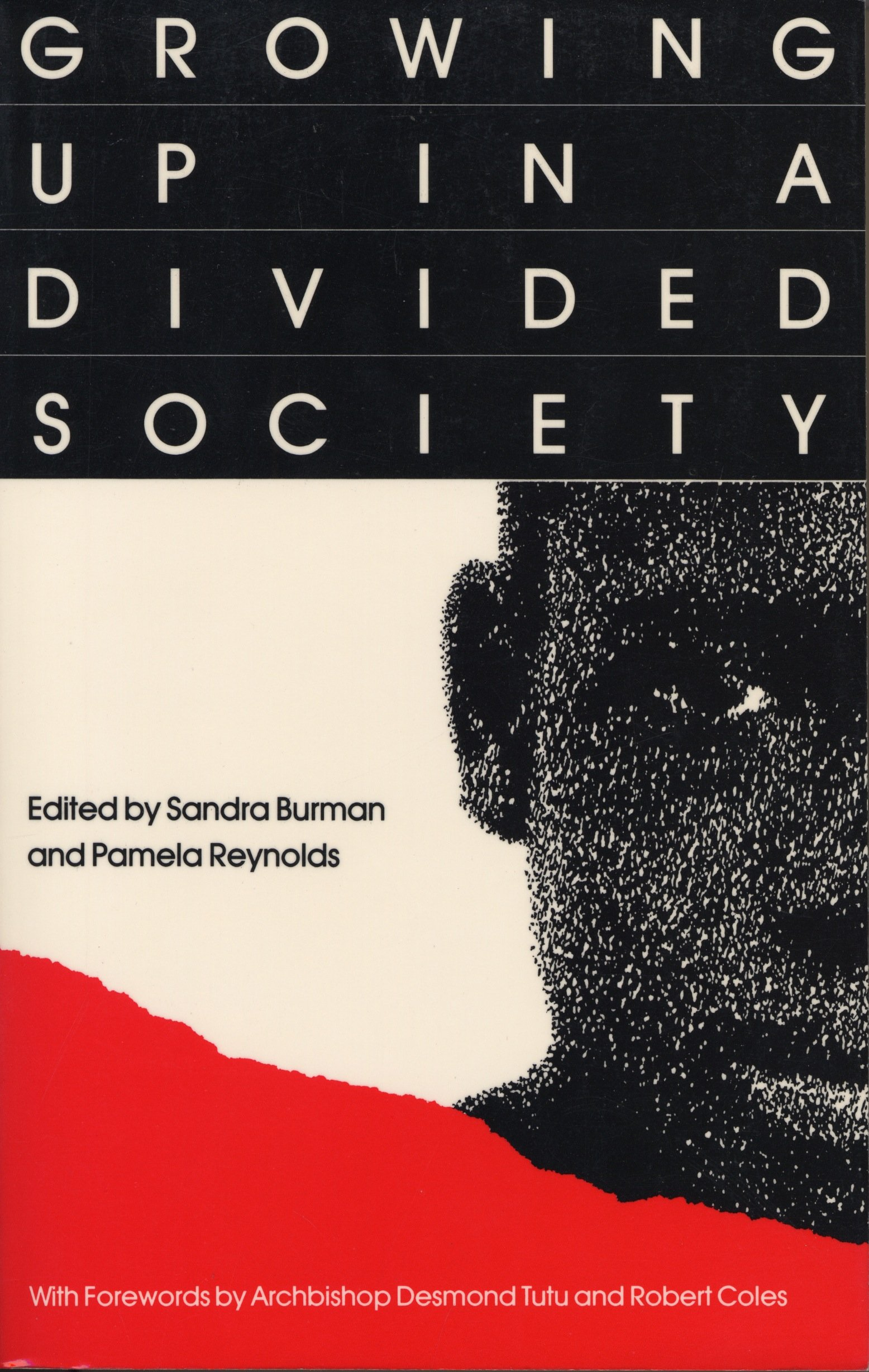Growing Up In a Divided Society: The Contexts of Childhood in South Africa (1986)
