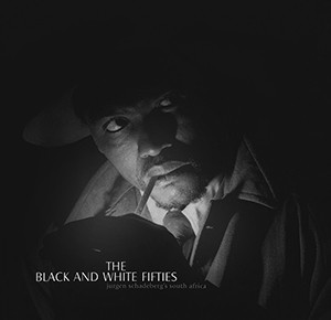 The Black & White Fifties (2002)