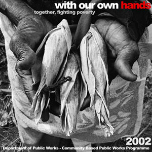 With Our Own Hands: Alleviating Poverty in South Africa (2001)