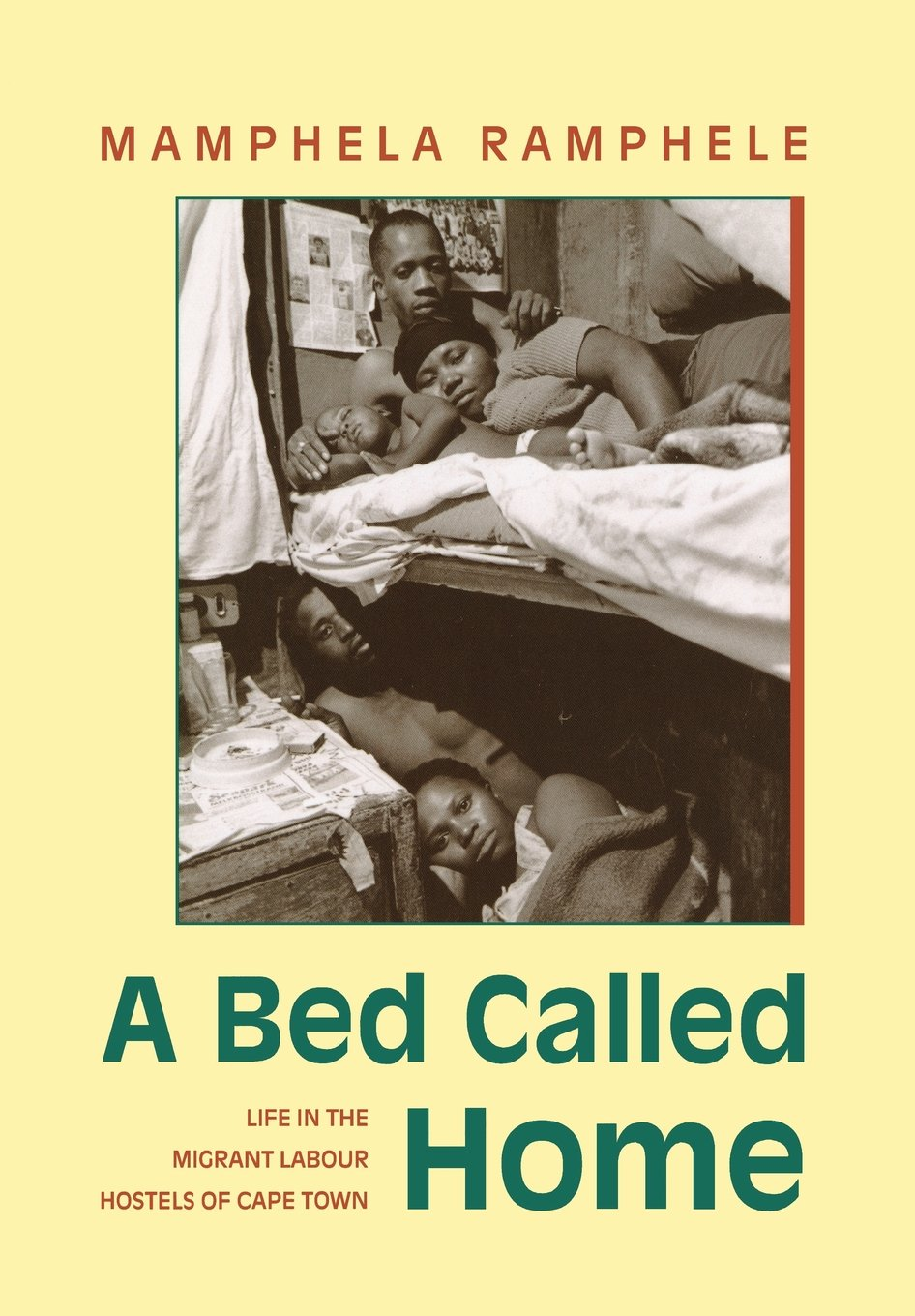 A Bed Called Home - Life In The Migrant Labour Hostels Of Cape Town (1993)