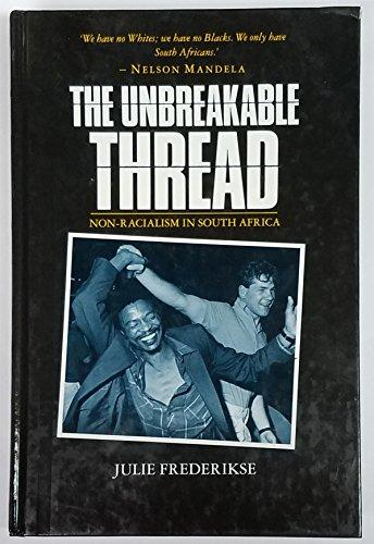 The Unbreakable Thread: Non-Racialism in South Africa (1990)