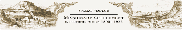 Missionary settlement in Southern Africa 1800-1925