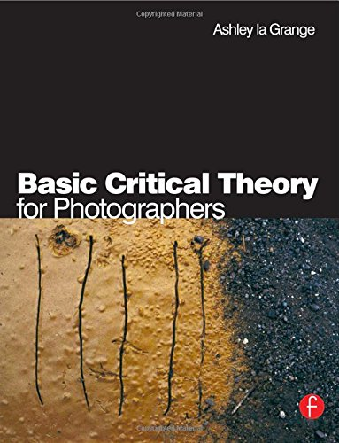 Basic Critical Theory for Photographers Paperback – 15 Jul 2005