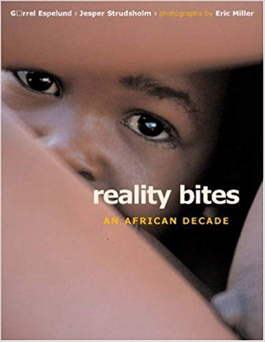 Görrel Espeluend and Jesper Strudsholm (text), Eric Miller (photos). Reality Bites: An African Decade. Cape Town: Double Storey, 2003