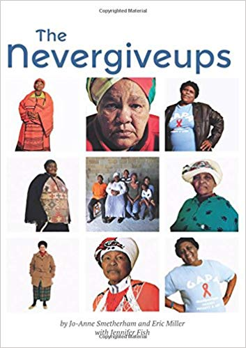 Jo-Anne Smetherham (text), Eric Miller (photos). The Nevergiveups: The Extraordinary Life Stories of Six South African Grandmothers. N.p.: CreateSpace, 2013