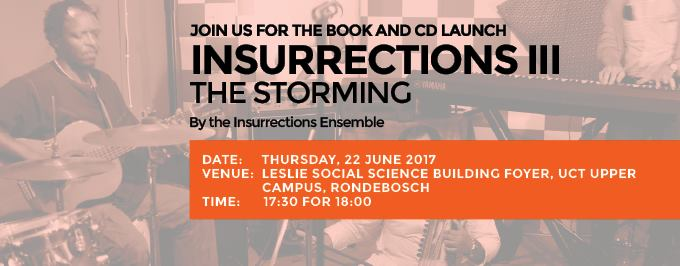 The Storming: Insurrections Ensemble by Dilip Menon, Centre for Indian Studies in Africa, University of Witwatersrand