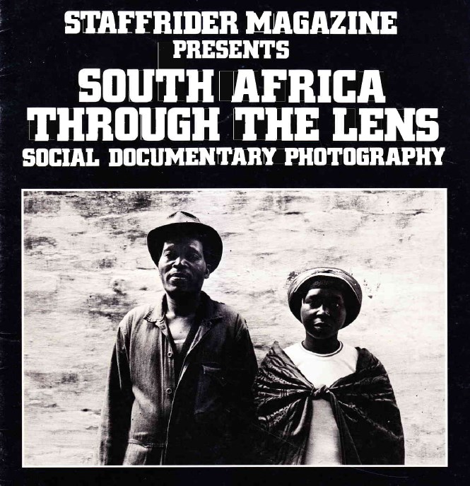 Staffrider Presents: South Africa Through the Lens - Social Documentary Photography (1983)