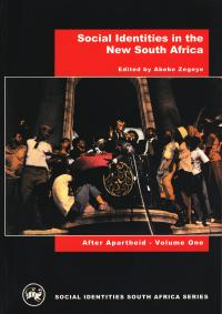 After Apartheid: Social Identities in the New South Africa Vol. 1